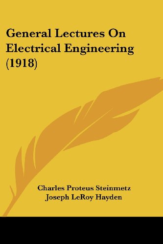 9781436856799: General Lectures On Electrical Engineering (1918)