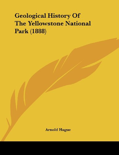 9781436857284: Geological History Of The Yellowstone National Park (1888)