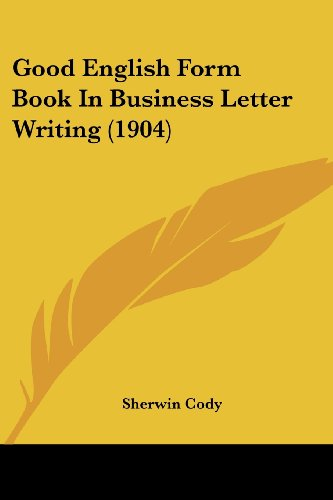 9781436860819: Good English Form Book In Business Letter Writing (1904)