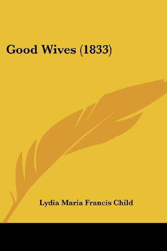 9781436860918: Good Wives (1833)