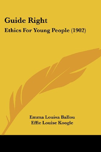 9781436863452: Guide Right: Ethics For Young People (1902)