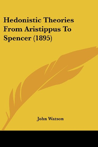9781436868013: Hedonistic Theories From Aristippus To Spencer (1895)