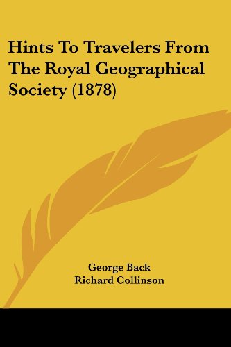 9781436871099: Hints to Travelers from the Royal Geographical Society (1878)