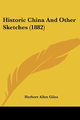 9781436871495: Historic China And Other Sketches (1882)