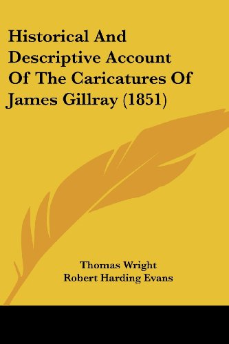 Historical And Descriptive Account Of The Caricatures: Wright, Thomas, Evans,