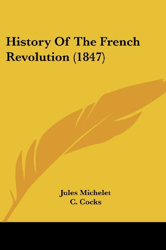 9781436874328: History Of The French Revolution (1847)