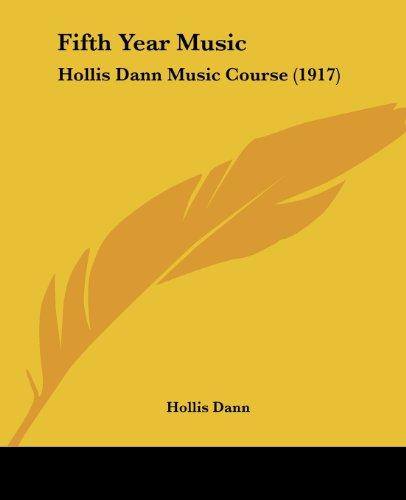 9781436875998: Fifth Year Music: Hollis Dann Music Course (1917)
