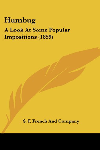 9781436878623: Humbug: A Look At Some Popular Impositions (1859)
