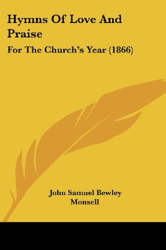 9781436879262: Hymns Of Love And Praise: For The Church's Year (1866)