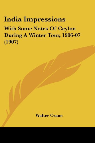 India Impressions: With Some Notes Of Ceylon During A Winter Tour, 1906-07 (1907) (1436881595) by Walter Crane