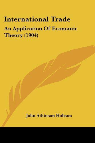 9781436882804: International Trade: An Application Of Economic Theory (1904)