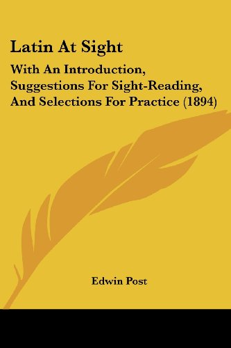 9781436884082: Latin At Sight: With An Introduction, Suggestions For Sight-Reading, And Selections For Practice (1894)