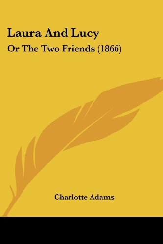 9781436884310: Laura And Lucy: Or The Two Friends (1866)