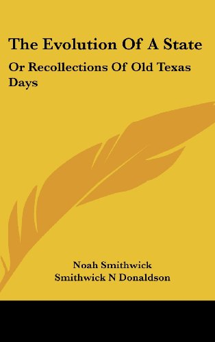 9781436886628: The Evolution Of A State: Or Recollections Of Old Texas Days