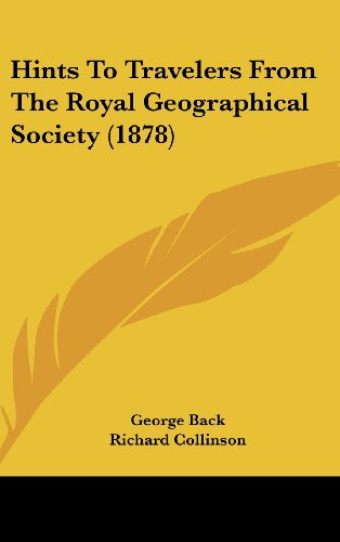 9781436887335: Hints To Travelers From The Royal Geographical Society (1878)