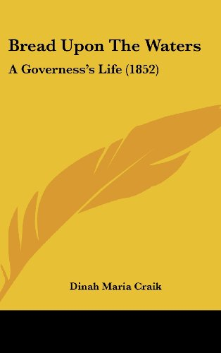 Bread Upon The Waters: A Governesss Life (1852)