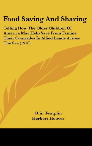 9781436888769: Food Saving And Sharing: Telling How The Older Children Of America May Help Save From Famine Their Comrades In Allied Lands Across The Sea (1918)