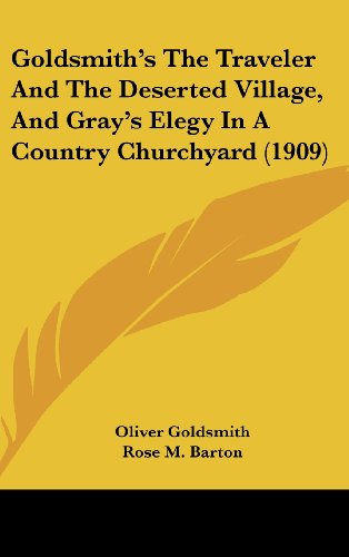 9781436890915: Goldsmith's The Traveler And The Deserted Village, And Gray's Elegy In A Country Churchyard (1909)