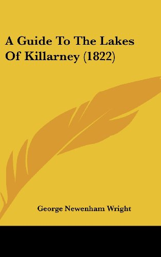 9781436891110: A Guide to the Lakes of Killarney (1822)