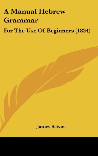 9781436891158: A Manual Hebrew Grammar: For The Use Of Beginners (1834)