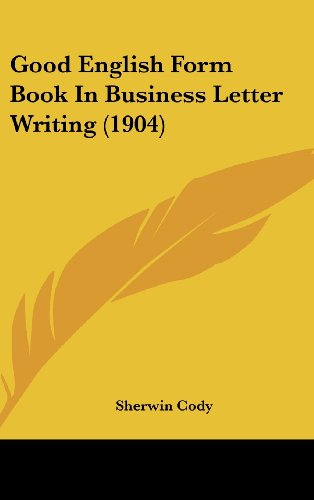 9781436894517: Good English Form Book In Business Letter Writing (1904)