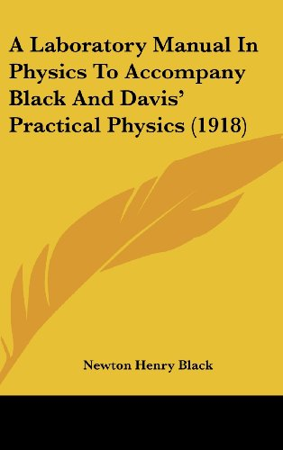 9781436894753: A Laboratory Manual In Physics To Accompany Black And Davis' Practical Physics (1918)