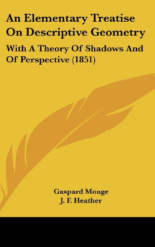 9781436900188: An Elementary Treatise On Descriptive Geometry: With A Theory Of Shadows And Of Perspective (1851)