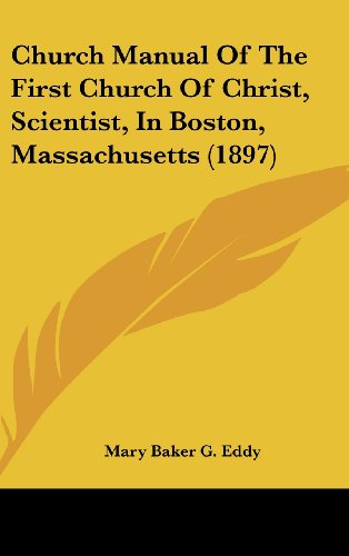 9781436900393: Church Manual of the First Church of Christ, Scientist, in Boston, Massachusetts (1897)