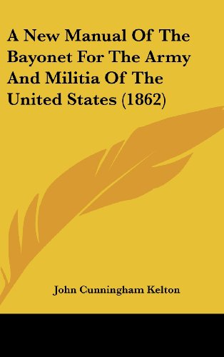 9781436901925: A New Manual Of The Bayonet For The Army And Militia Of The United States (1862)
