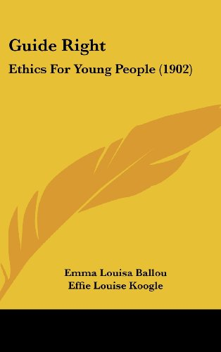 9781436903004: Guide Right: Ethics For Young People (1902)