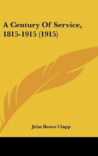 9781436903776: A Century Of Service, 1815-1915 (1915)