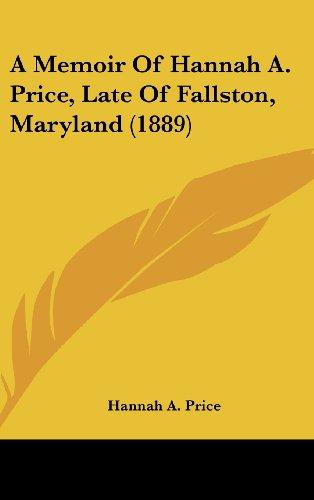 9781436904483: A Memoir Of Hannah A. Price, Late Of Fallston, Maryland (1889)