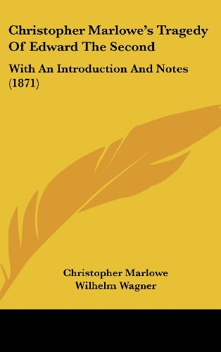 9781436904827: Christopher Marlowe's Tragedy Of Edward The Second: With An Introduction And Notes (1871)