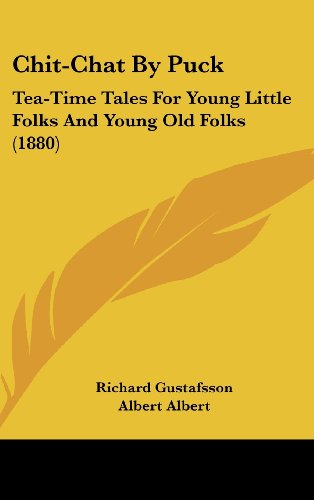 9781436905473: Chit-Chat by Puck: Tea-Time Tales for Young Little Folks and Young Old Folks (1880)
