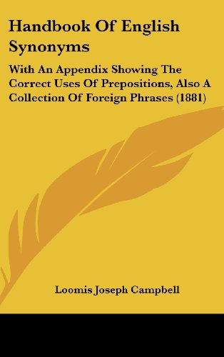9781436907507: Handbook Of English Synonyms: With An Appendix Showing The Correct Uses Of Prepositions, Also A Collection Of Foreign Phrases (1881)