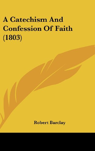 9781436907606: A Catechism And Confession Of Faith (1803)