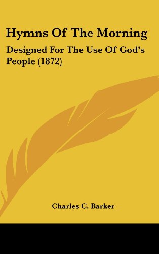 9781436908818: Hymns Of The Morning: Designed For The Use Of God's People (1872)
