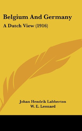 9781436909174: Belgium And Germany: A Dutch View (1916)