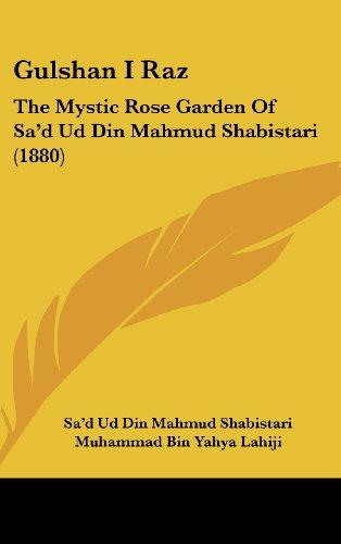 9781436910323: Gulshan I Raz: The Mystic Rose Garden Of Sa'd Ud Din Mahmud Shabistari (1880)