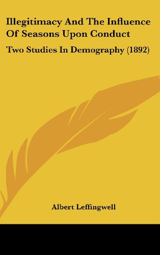 9781436910415: Illegitimacy And The Influence Of Seasons Upon Conduct: Two Studies In Demography (1892)