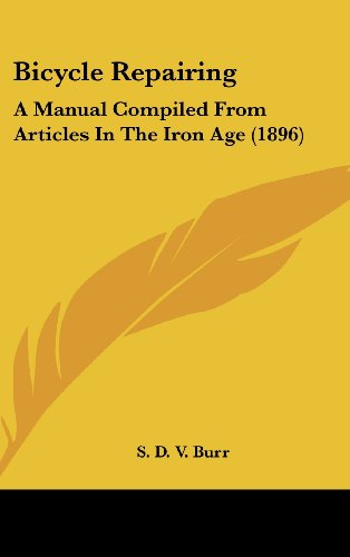 9781436910767: Bicycle Repairing: A Manual Compiled from Articles in the Iron Age (1896)
