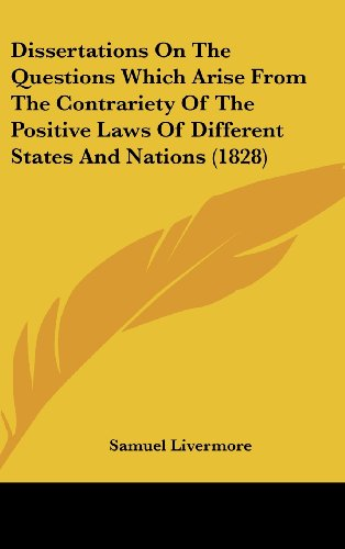 9781436911504: Dissertations On The Questions Which Arise From The Contrariety Of The Positive Laws Of Different States And Nations (1828)