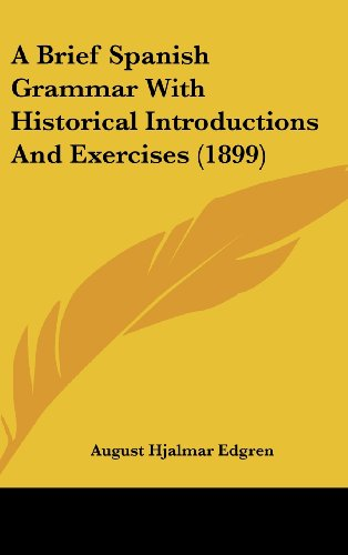 9781436912716: A Brief Spanish Grammar With Historical Introductions And Exercises (1899)