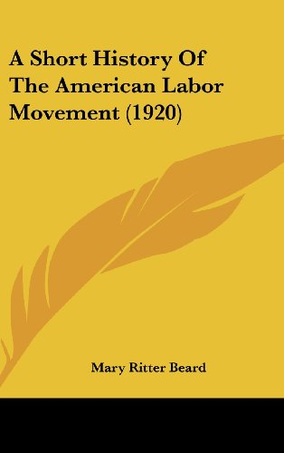 9781436914529: A Short History Of The American Labor Movement (1920)