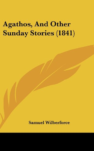 9781436915274: Agathos, And Other Sunday Stories (1841)