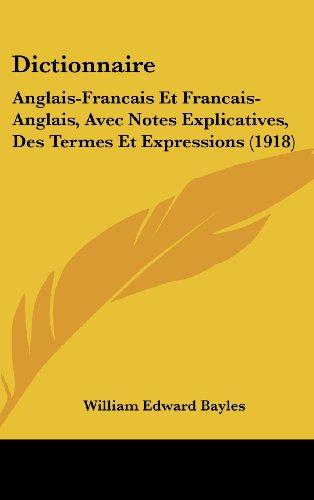 9781436915717: Dictionnaire: Anglais-Francais Et Francais-Anglais, Avec Notes Explicatives, Des Termes Et Expressions (1918)