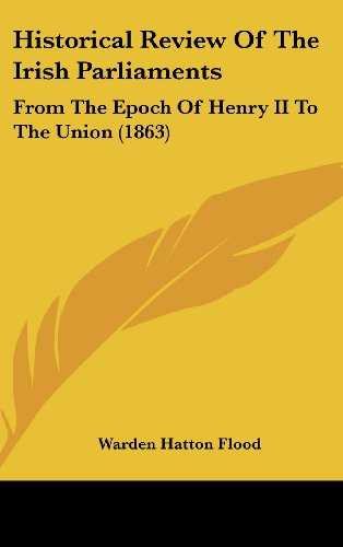 9781436916332: Historical Review Of The Irish Parliaments: From The Epoch Of Henry II To The Union (1863)