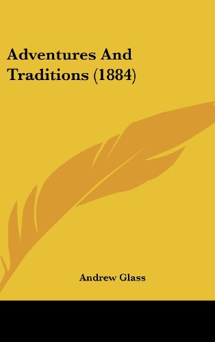 Adventures And Traditions (1884) (1436919916) by Andrew Glass