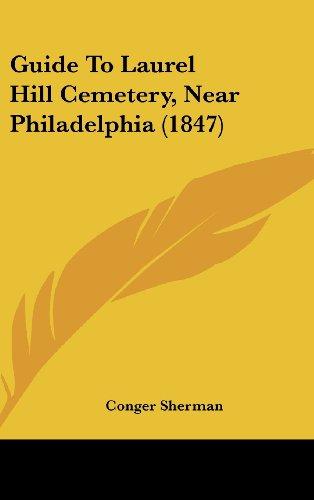 9781436920988: Guide To Laurel Hill Cemetery, Near Philadelphia (1847)