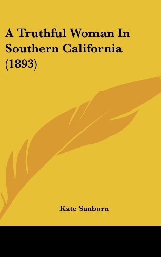 9781436923484: A Truthful Woman In Southern California (1893)